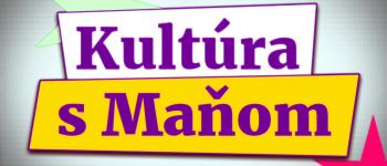 Kultúra s Maňom 16