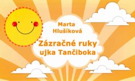 Rozprávky Marty Hlušíkovej: Zázračné ruky ujka Tančiboka
