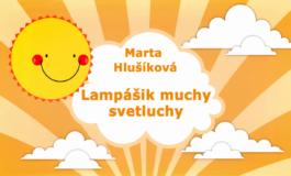 Rozprávky Marty Hlušíkovej: Lampášik muchy svetluchy