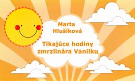 Rozprávky Marty Hlušíkovej: Tikajuce hodiny zmrzlinara Vanilku