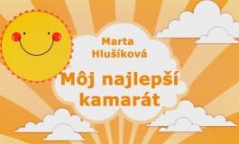 Rozprávky Marty Hlušíkovej: Môj najlepší kamarát