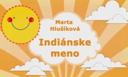 Rozprávky Marty Hlušíkovej: Indiánske meno