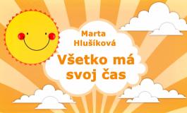 Rozprávky Marty Hlušíkovej: Všetko má svoj čas