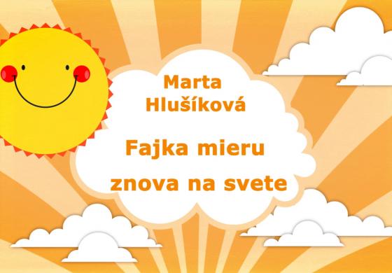 Rozprávky Marty Hlušíkovej: Fajka mieru znova na svete