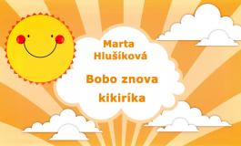 Rozprávky Marty Hlušíkovej: Bobo znova kikiríka
