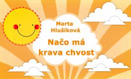 Rozprávky Marty Hlušíkovej: Načo má krava chvost