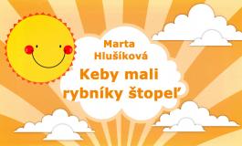 Rozprávky Marty Hlušíkovej: Keby mali rybníky štopeľ