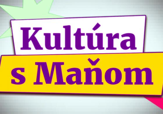 Kultúra s Maňom 13