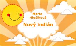 Rozprávky Marty Hlušíkovej: Nový indián