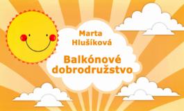 Rozprávky Marty Hlušíkovej: Balkónové dobrodružstvo