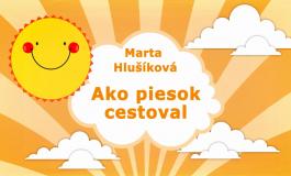 Rozprávky Marty Hlušíkovej: Ako piesok cestoval